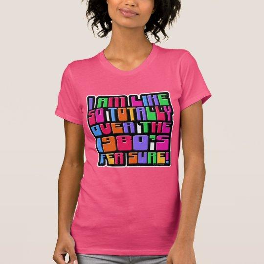 Assim sobre os anos 80! camiseta