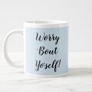 Ataque Yo'self da preocupação '! Caneca de café