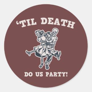 Até a morte faça-nos adesivos em formato redondos