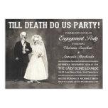 Até a morte faça-nos convite da festa de noivado