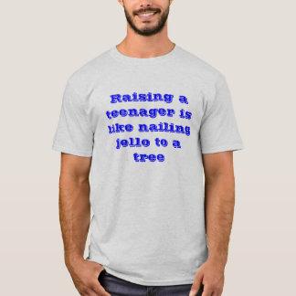 Aumentar um adolescente é como pregar o jello a camiseta