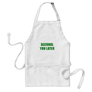 Avental Álcool você mais tarde