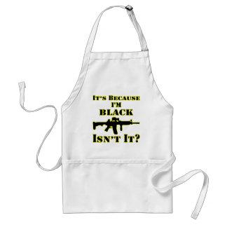 Avental É porque eu sou preto não sou ele espingarda de