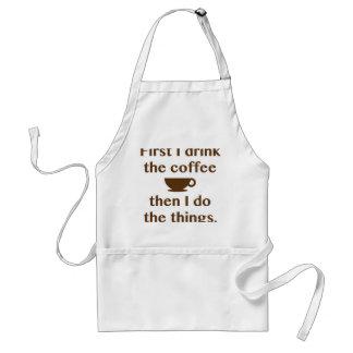 Avental Primeiramente eu bebo o café
