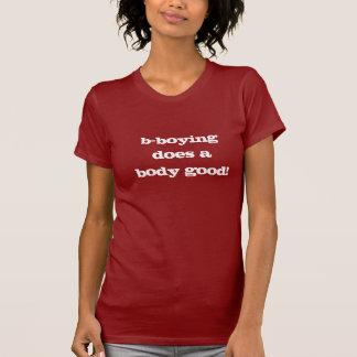 b-boying faz um corpo bom! t-shirts