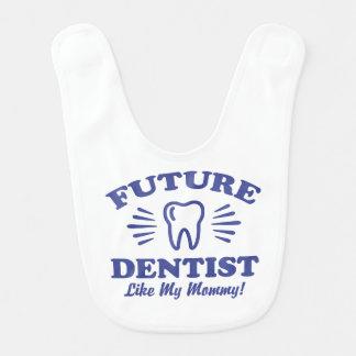 Babador De Bebe O dentista futuro gosta de minhas mamães