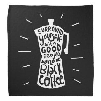 Bandana Bordadura você mesmo com boas pessoas e o café