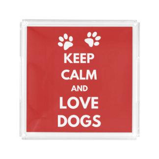 Bandeja De Acrílico Mantenha a calma e ame cães