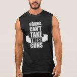 Barack Obama não pode tomar estas armas Camisa Sem Manga
