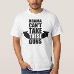 Barack Obama não pode tomar estas armas Tshirts