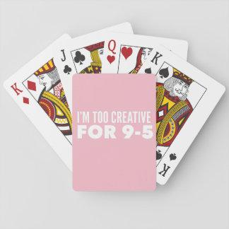 Baralho Eu sou demasiado criativo para 9-5