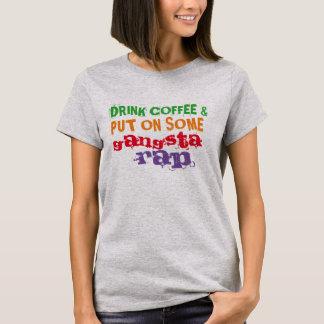 beba o café e pnha sobre algum T engraçado do rap Camiseta