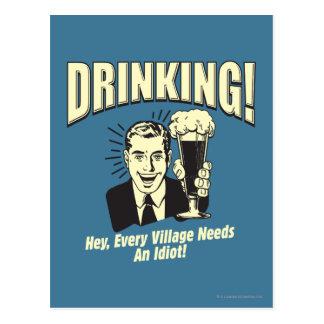 Beber: Cada vila precisa o idiota Cartão Postal