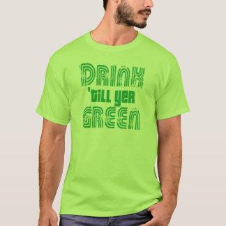 Bebida 'até o verde do YER! Camiseta