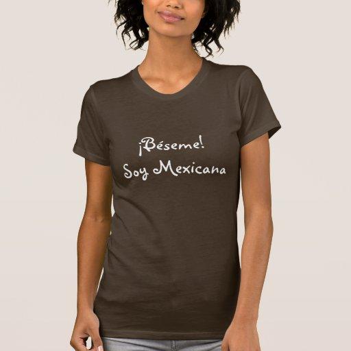 Beije-me! Eu sou mexicano Camiseta