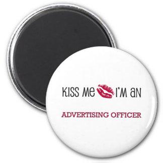 Beije-me que eu sou um OFICIAL da PROPAGANDA Ímã Redondo 5.08cm