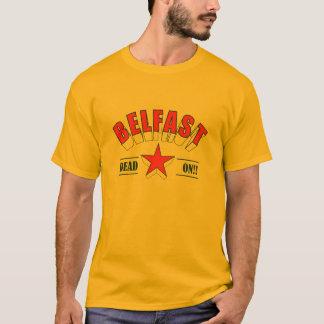 Belfast - morto sobre!! camiseta