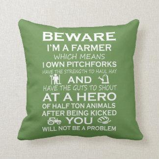 Beware me são um fazendeiro almofada