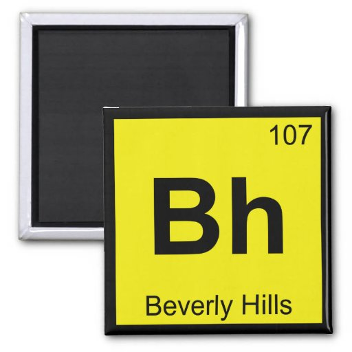 BH - Símbolo da química de Beverly Hills Califórni Imãs De Geladeira
