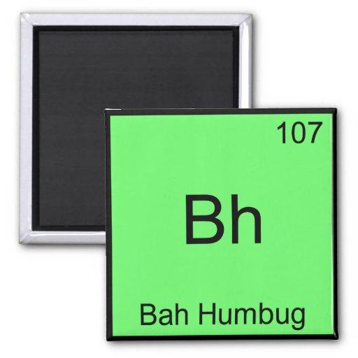 BH - T engraçado do símbolo do elemento da química Imãs