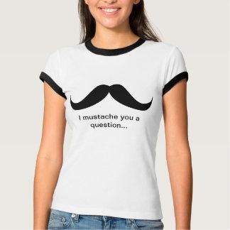 bigode você uma camisa da pergunta
