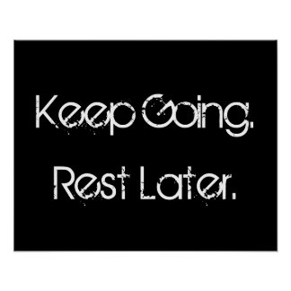 Black and White Motivational Poster - Keep Going.