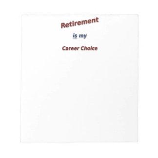 Bloco De Anotação A aposentadoria é minha escolha da carreira!
