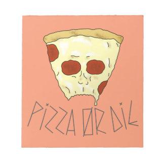 Bloco De Notas A pizza ou morre