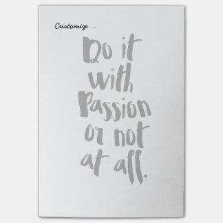 """Bloco Post-it """"Faça-o com paixão ou de forma alguma"""" citações"""