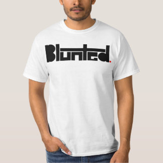 Blunted. T-shirt