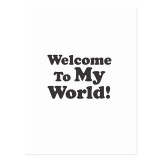 Boa vinda a meu mundo! cartão postal