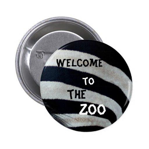 Boa vinda ao jardim zoológico pins
