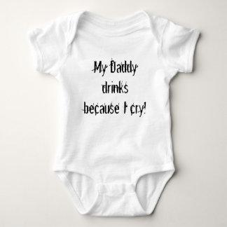 Body Para Bebê Minhas bebidas do pai porque eu grito!