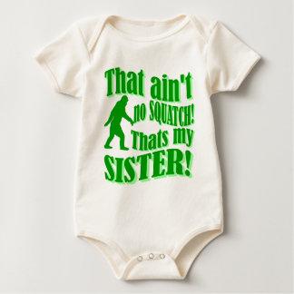 Body Para Bebê Não é nenhum squatch que é minha irmã