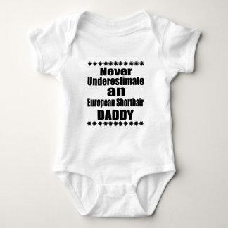 Body Para Bebê Nunca subestime o pai de Shorthair do europeu
