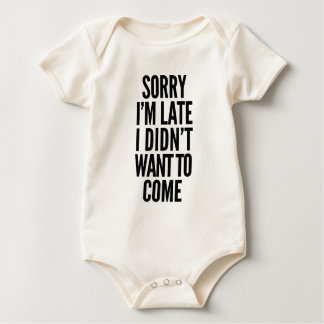 Body Para Bebê Pesaroso eu estou atrasado, mim não quis vir