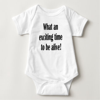 Body Para Bebê Que hora emocionante de estar vivo!
