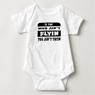 Body Para Bebê Se a lama Aint Flyin você Aint Tryin