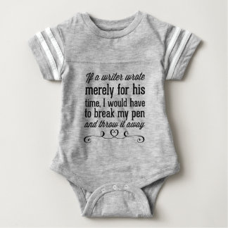 Body Para Bebê Se um escritor escreveu meramente por seu tempo,