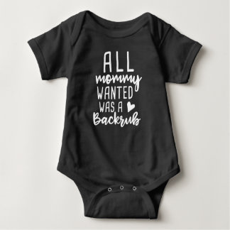 Body Para Bebê Toda a mamãe Wanted era um Backrub