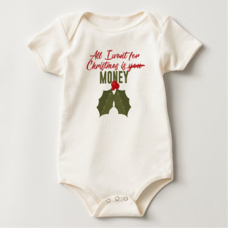 Body Para Bebê Tudo que eu quero para o Natal é dinheiro não você