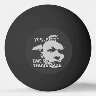 Bola Para Tênis De Mesa Apenas um dos aqueles Daze - sibile o preto da