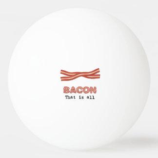 Bolinha De Ping Pong Bacon que é todo