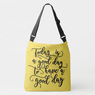 Bolsa Ajustável Hoje é um bom dia cruza sobre o saco