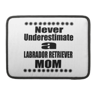 Bolsa Para MacBook Nunca subestime a mamã de LABRADOR RETRIEVER
