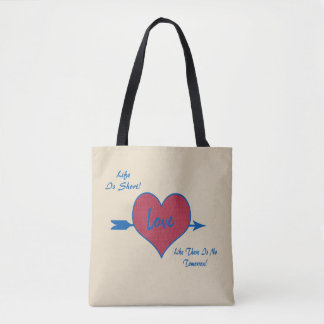 Bolsa Tote A vida é amor curto como há nenhum amanhã!