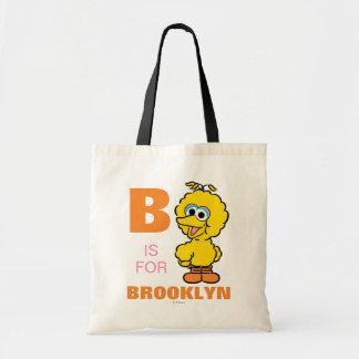 Bolsa Tote B é para o pássaro que grande | adicionam seu nome
