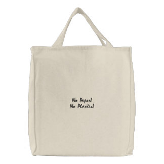 Bolsa Tote Bordada Nenhum papel! Nenhum plástico!