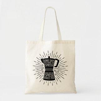Bolsa Tote Certos dias o café faz-lhe a sacola