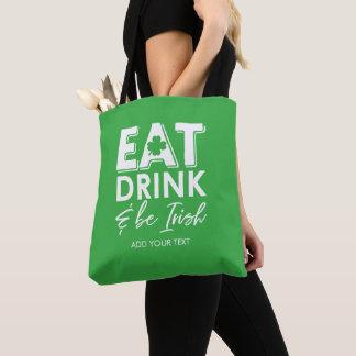 Bolsa Tote Coma, bebida & seja o dia legal de St Patrick
